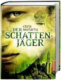 Der Schattenjäger - Chris Moriarty