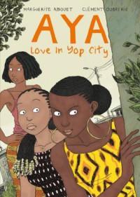 Aya: Love in Yop City - Marguerite Abouet
