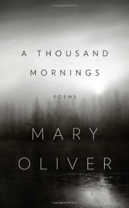 A Thousand Mornings - Mary Oliver