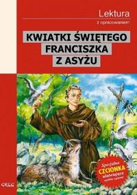 Kwiatki Świętego Franciszka z Asyżu - autor nieznany
