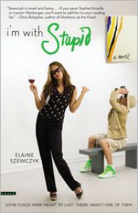 I'm with Stupid - Elaine Szewczyk