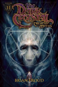 Jim Henson's The Dark Crystal Volume 2: Creation Myths - Joshua Dysart