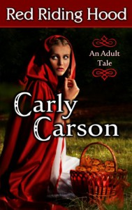 Red Riding Hood: Romantic Fairy Tales -   Carly Carson