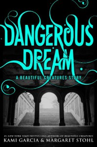 Dangerous Dream (Dangerous Creatures, #0.5) - Kami Garcia, Margaret Stohl