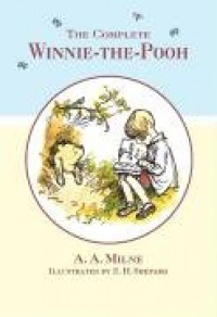 The Complete Winnie-the-Pooh - A.A. Milne
