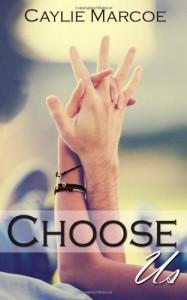 Choose Us - Caylie Marcoe