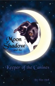 Moon Shadow and the Keeper of the Canines - Kim Doll