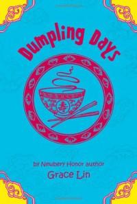 Dumpling Days (A Pacy Lin Novel) - Grace Lin