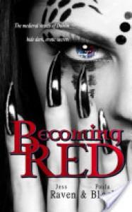 Becoming Red - Jess Raven;Paula Black