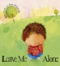 Leave Me Alone: A Tale of What Happens When You Face Up a Bully - Kes Gray