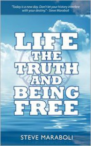 Life, the Truth, and Being Free - Steve Maraboli