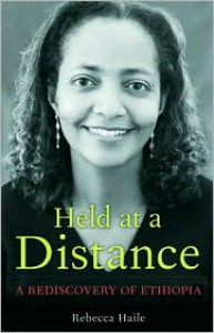 Held at a Distance: My Rediscovery of Ethiopia - Rebecca G. Haile