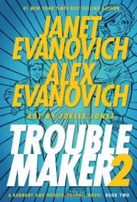 Troublemaker: Book 2 - Janet Evanovich, Alex Evanovich, Joëlle Jones