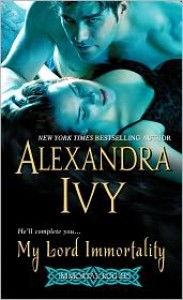 My Lord Immortality  - Alexandra Ivy