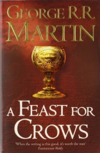 A Feast for Crows (Reissue) (A Song of Ice and Fire, Book 4) by Martin, George R. R. (2011) Paperback - George R. R. Martin