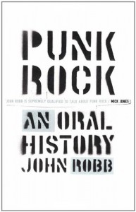 Punk Rock: An Oral History - John Robb, Oliver Craske