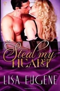 Steal My Heart  - Lisa Eugene
