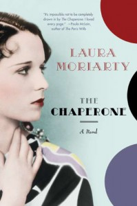 The Chaperone - Laura Moriarty