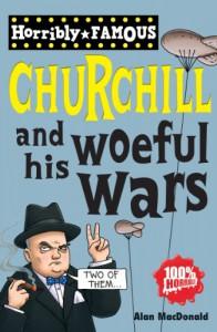 Winston Churchill and His Woeful Wars - Alan MacDonald, Clive Goddard