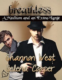 Breathless (A Medium and an Extra-Large Book 1) - Shannon West, Selena Cooper