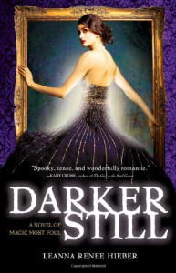 Darker Still - Leanna Renee Hieber