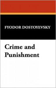 Crime and Punishment - Fyodor Dostoyevsky, Charles W. Goddard