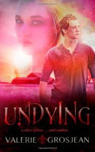 Undying - Valerie Grosjean