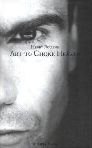 Art to Choke Hearts - Henry Rollins