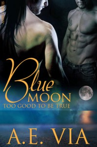 Blue Moon: Too Good to Be True - A.E. Via