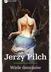 Wiele demonów - Jerzy Pilch