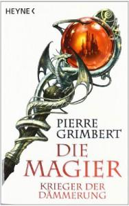 Krieger der Dämmerung, Teil 2: Die Magier - Pierre Grimbert
