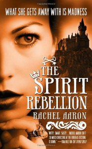 The Spirit Rebellion - Rachel Aaron