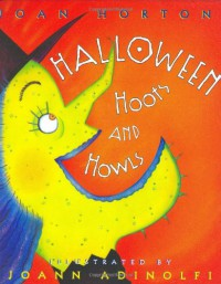 Halloween Hoots and Howls (Henry Holt Young Readers) (Henry Holt Young Readers) - Joan Horton, JoAnn Adinolfi