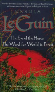 The Eye of the Heron / The Word for World Is Forest -  Ursula K. Le Guin