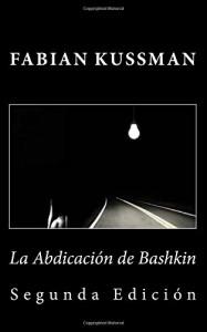 La Abdicación de Bashkin (Spanish Edition) - Fabian Kussman