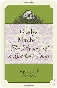 The Mystery of a Butcher's Shop (Mrs Bradley, #2) - Gladys Mitchell