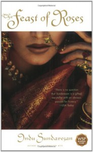 The Feast of Roses - Indu Sundaresan