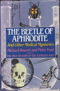 The Beetle of Aphrodite and Other Medical Mysteries - Michael Howell, Peter Ford