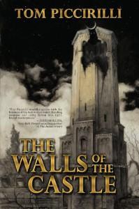 The Walls of the Castle - Tom Piccirilli