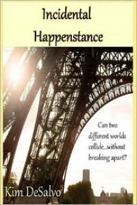 Incidental Happenstance - Kim DeSalvo