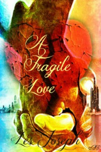 A Fragile Love - Les Joseph