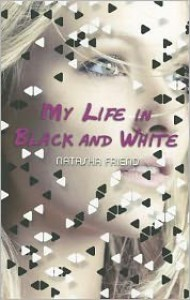 My Life in Black and White - Natasha Friend