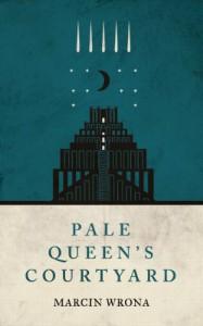 Pale Queen's Courtyard - Marcin Wrona