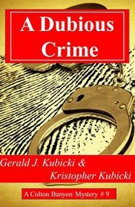 A Dubious Crime: A Colton Banyon Mystery #9 - Gerald J. Kubicki, Kristopher Kubicki