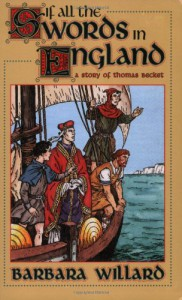 If All the Swords in England: A Story of Thomas Becket (Living History Library) - Barbara Willard, Robert M. Sax