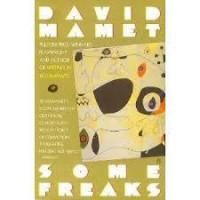 Some Freaks - David Mamet