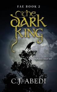 The Dark King: Fae - Book 2 - C. J. Abedi