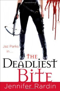 The Deadliest Bite (Jaz Parks) - Jennifer Rardin