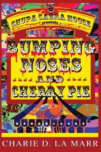 Bumping Noses and Cherry Pie - Charie D. La Marr