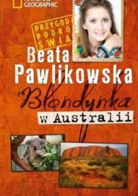 Blondynka w Australii - Beata Pawlikowska